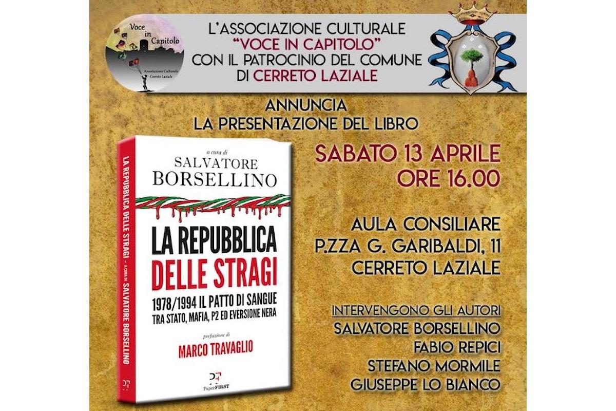 La Repubblica delle Stragi: il 13 aprile presentazione del libro di Borsellino a Cerreto Laziale