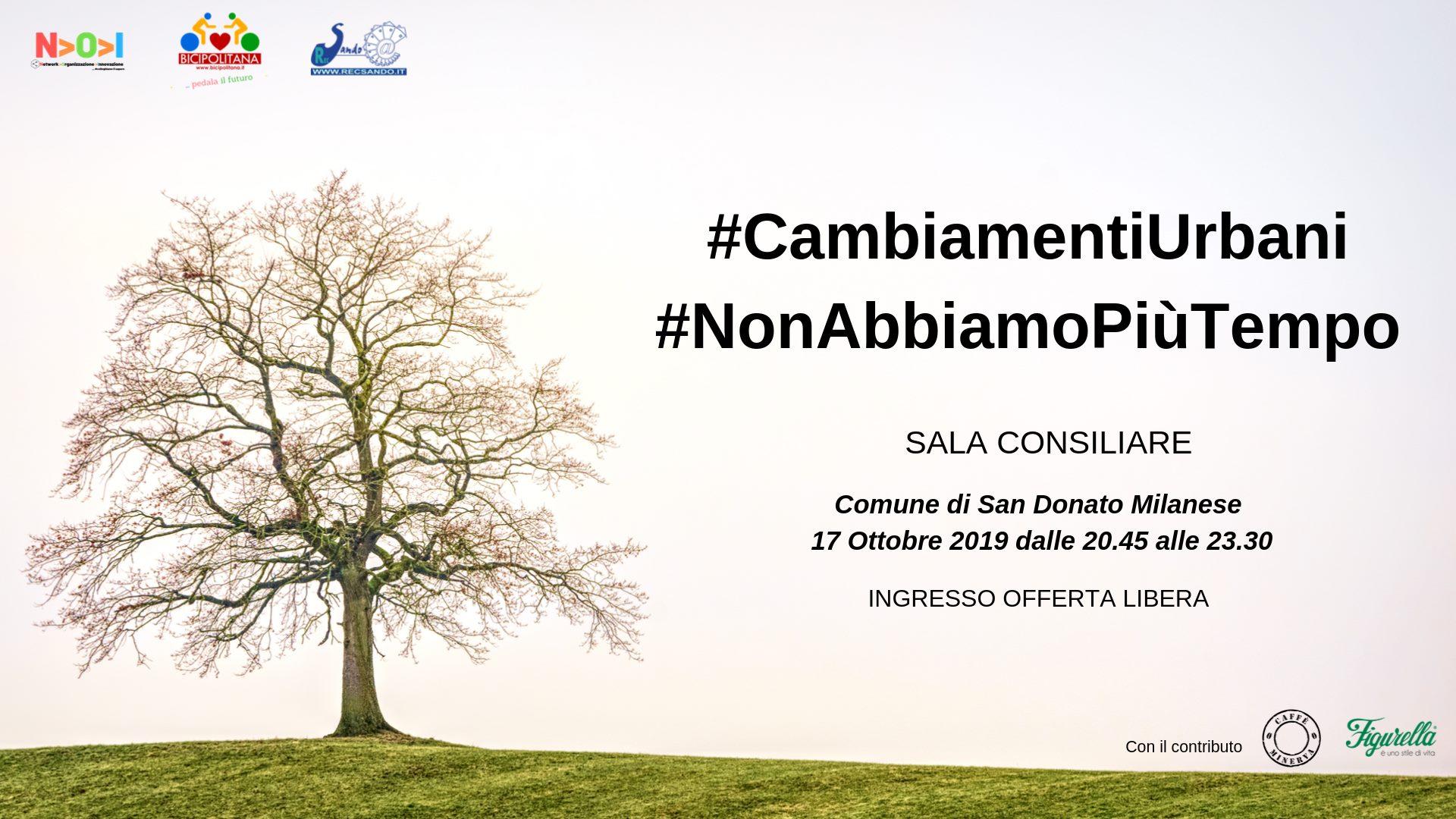 #CambiamentiUrbani - Non abbiamo più tempo - Ti aspettiamo il 17 ottobre 2019 in Sala Consiliare a San Donato Milanese