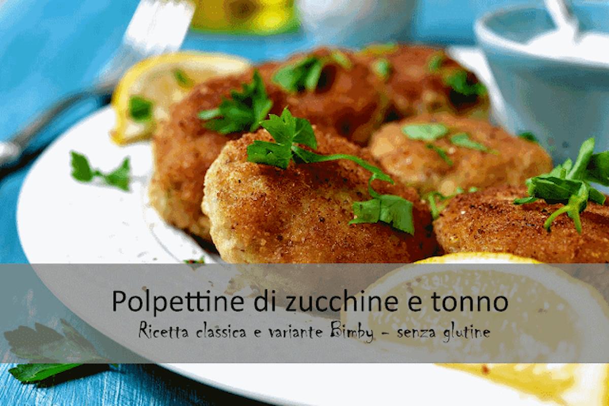 2 ricette per fare le Polpettine di zucchine e tonno (senza glutine)