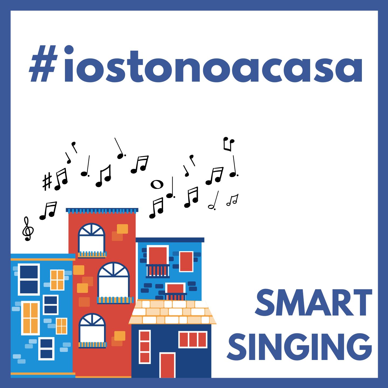 "Smart Singing, ""IO STONO A CASA"""