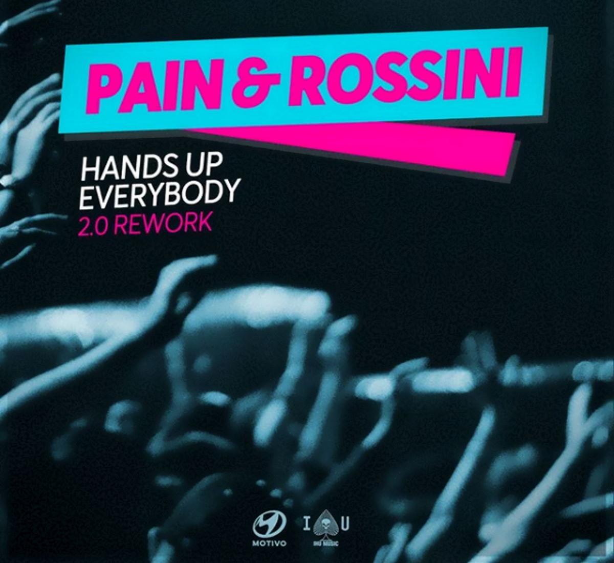 Pain & Rossini - Hands Up Everybody 2.0 Rework (Motivo)