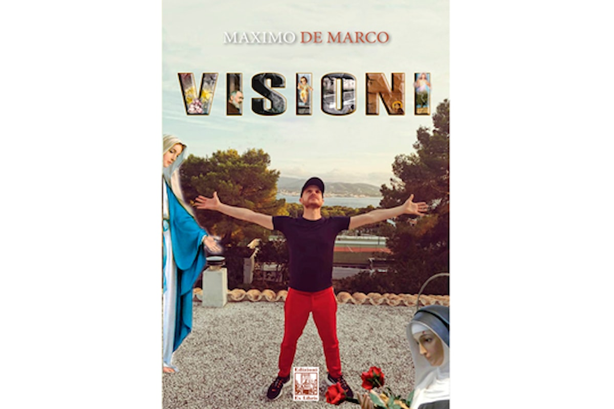 VISIONI il libro di Maximo De Marco, che fa riflettere...