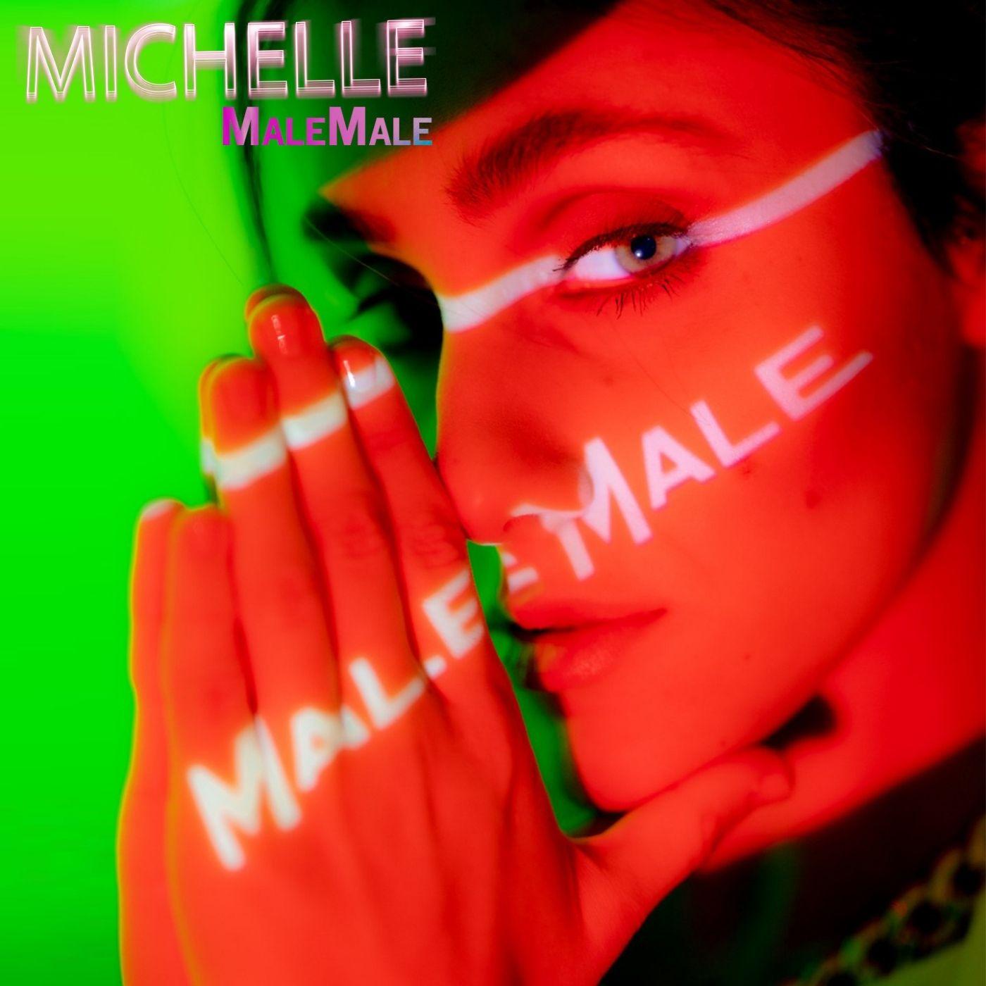 """Michelle in radio con il singolo """"MaleMale"""". Dal 19 Marzo in tutti i digital store"""