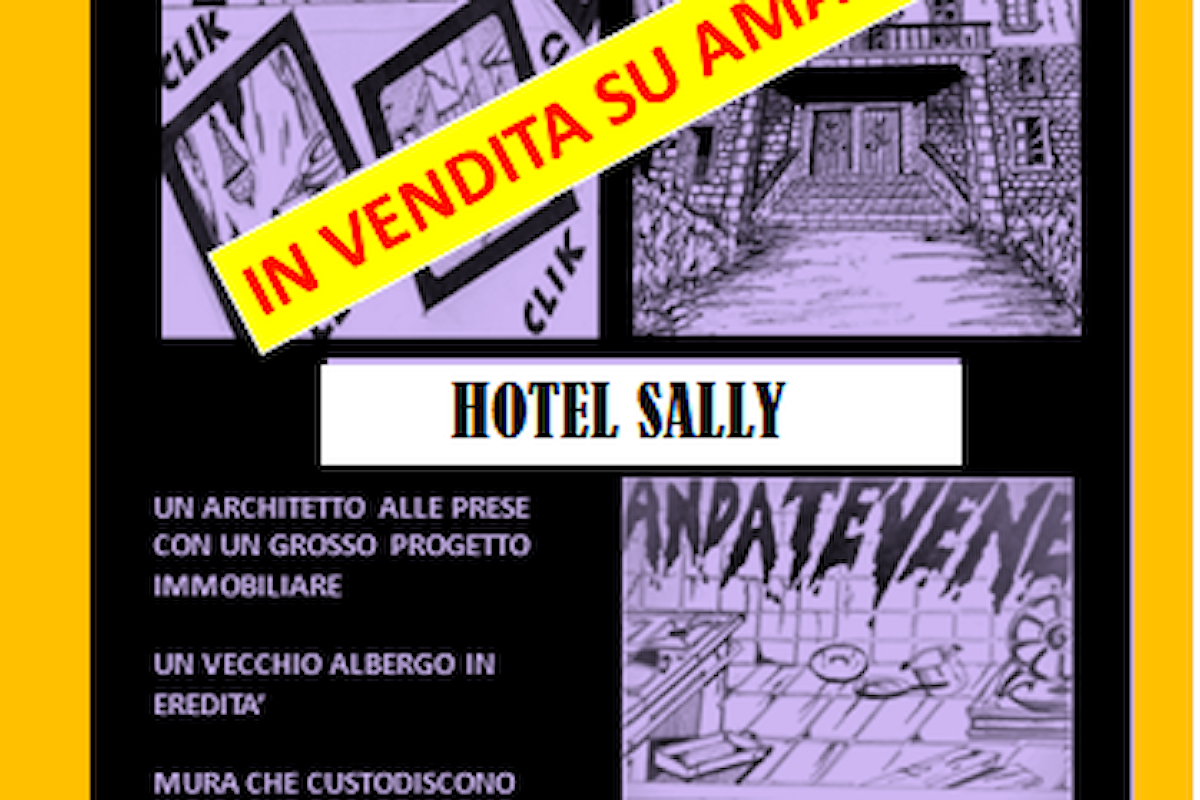 Hotel Sally un racconto di fantasia ambientato in un albergo intriso di ricordi.