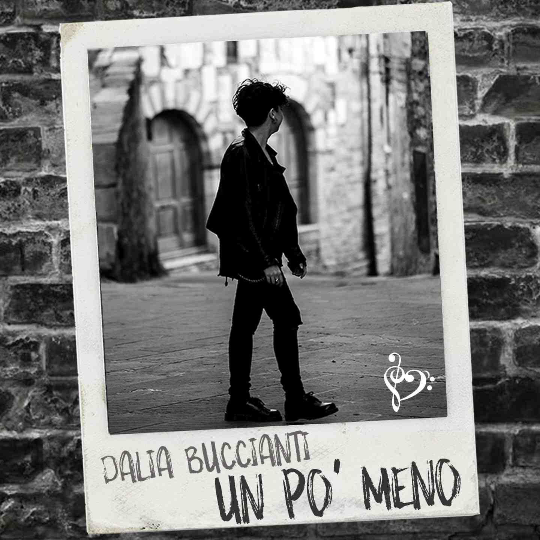 """DALIA BUCCIANTI, """"Un po' meno"""" è il nuovo brano della cantautrice toscana"""