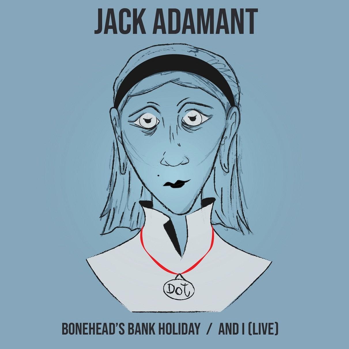 Jack Adamant: Bonehead's Bank Holiday. Il nuovo singolo in streaming e download gratuito