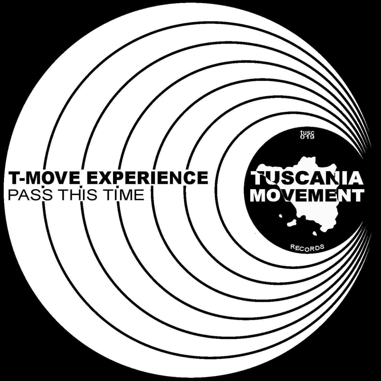 """T-MOVE EXPERIENCE """"Pass This Time"""" un ritorno sulle scene con un sound in pieno stile anni novanta"""