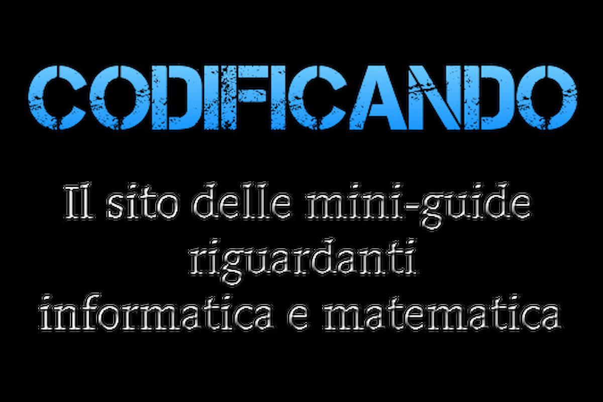 CODIFICANDO: il sito delle mini-guide riguardanti informatica e matematica
