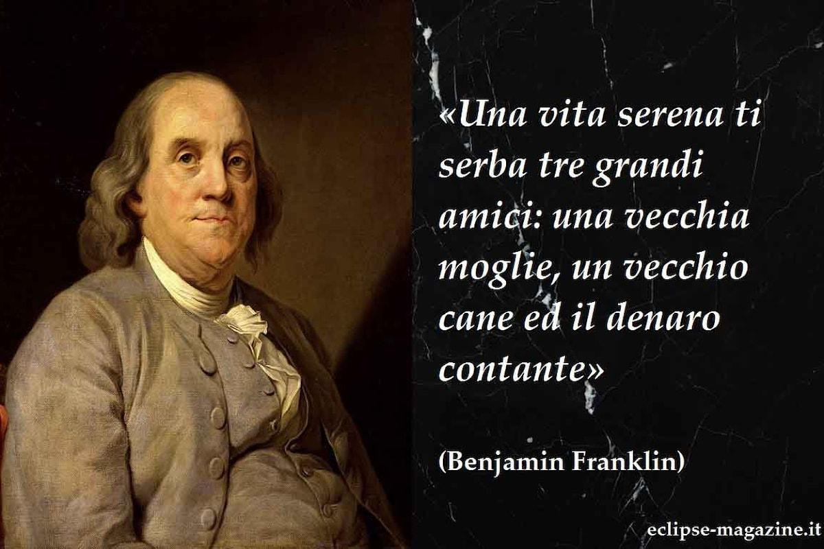 Aforisma di oggi, 10 Giugno: Benjamin Franklin