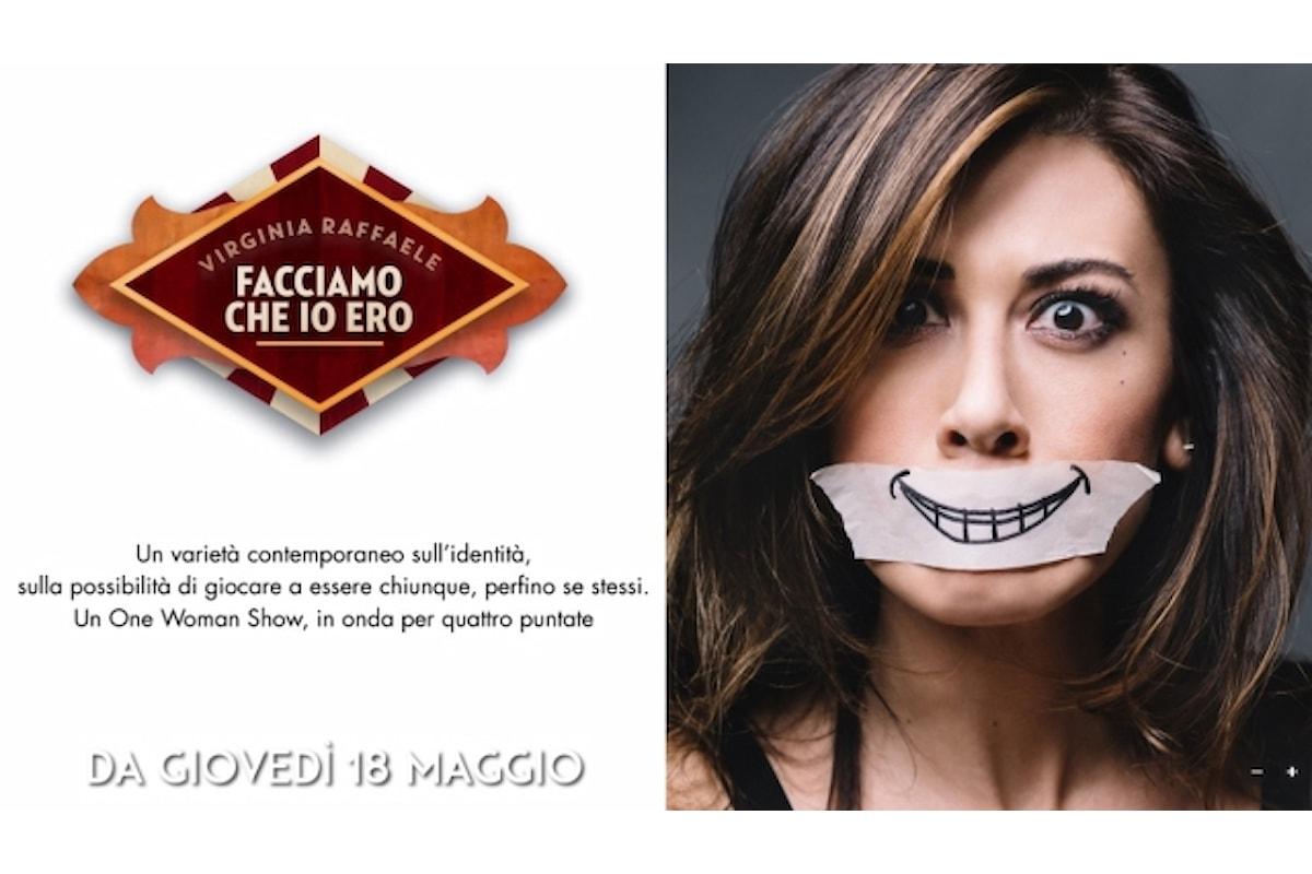 """""""Facciamo che io ero"""" - One Woman Show con Virginia Raffaele su Rai2 dal 18 maggio"""
