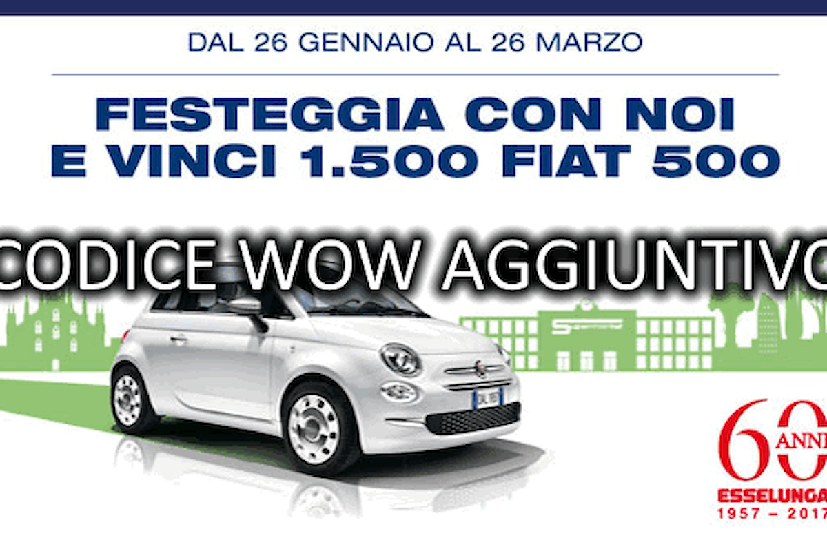 Concorso Esselunga Fiat 500: codice WOW in omaggio!
