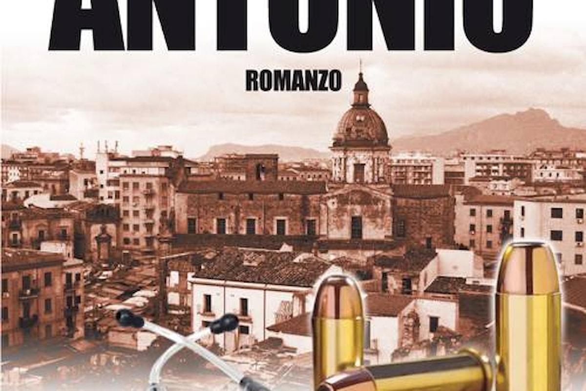 Quando una storia d'amore è vissuta all'ombra degli uomini d'onore; un romanzo che grida la lotta alla legalità: DISPERATAMENTE ANTONIO