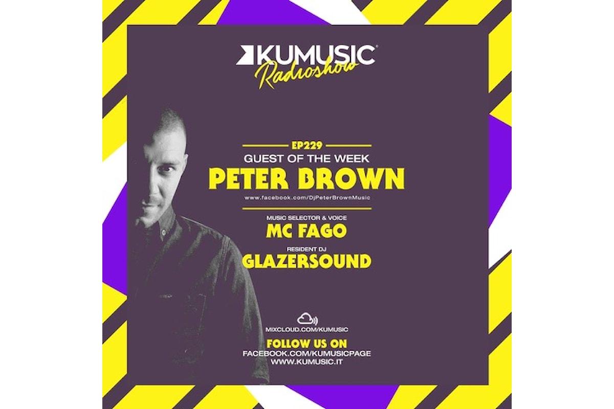 Kumusic Radio Show - Peter Brown al mixer dell'episodio 229