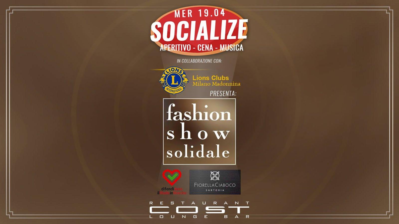 19/4 Fashion Show Solidale di Fiorella Ciaboco Sartoria @ Cost Milano by Lions Club Milano Madonnina