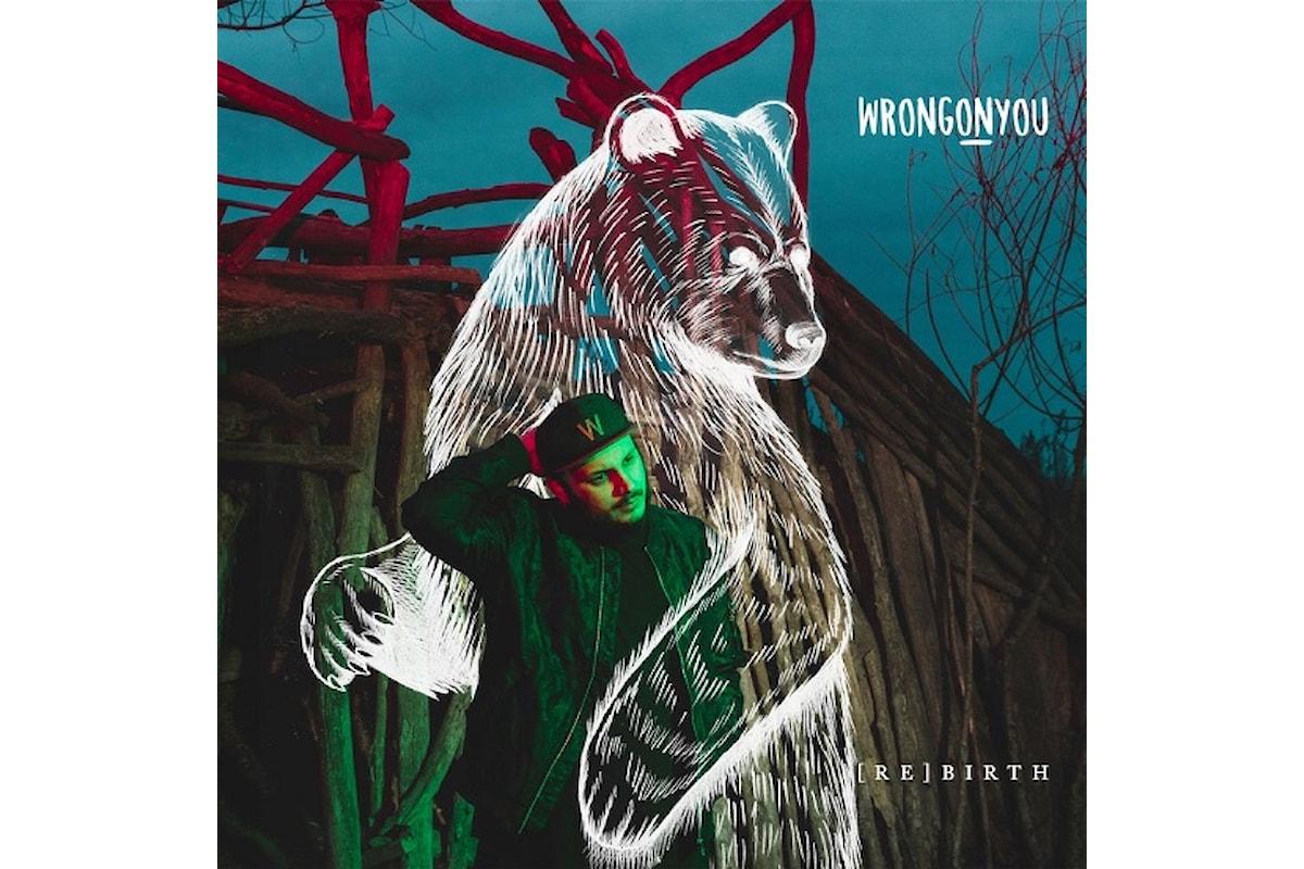 (RE)BIRTH, l'album d'esordio di Wrongonyou, venerdì 9 marzo presentato al pubblico con showcase e incontro con i fan a Milano