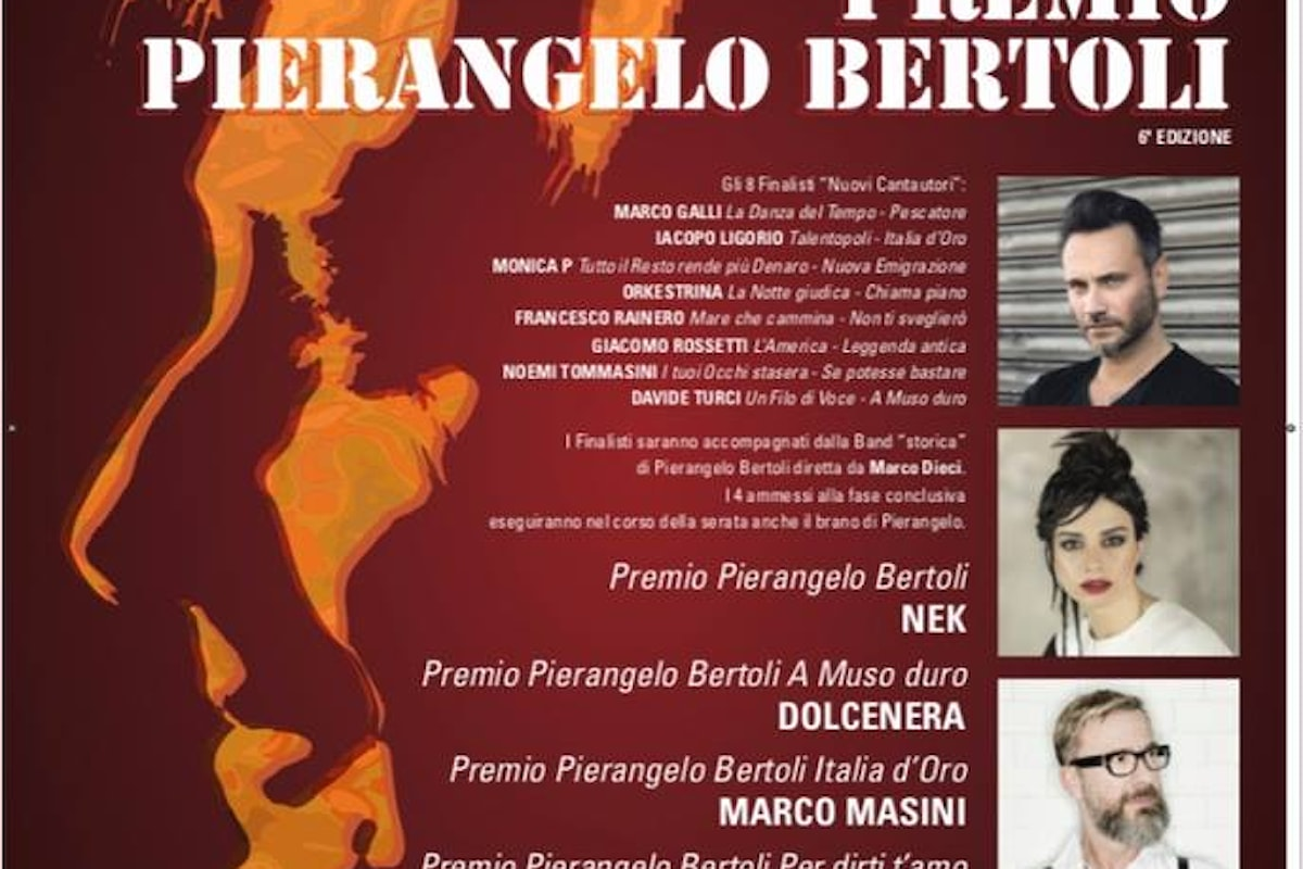Premio Pierangelo Bertoli 2018 sesta edizione a Nek, Dolcenera, Marco Masini e i Negrita