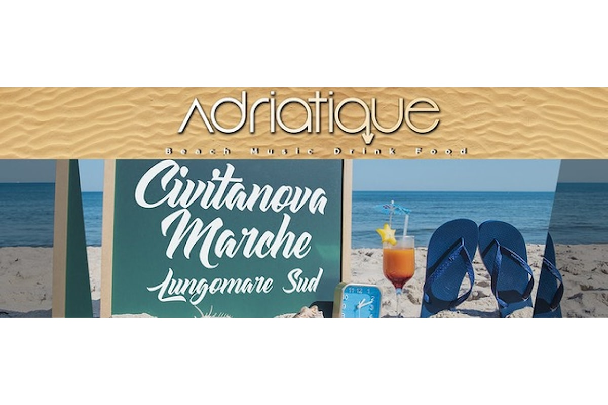 Adriatique - Civitanova Marche (MC): da sabato 14 luglio si balla on the beach