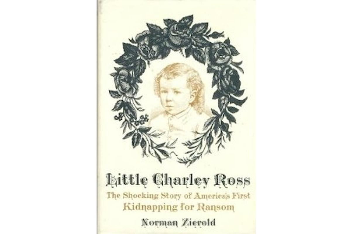 Il primo caso di sequestro di persona: Charley Ross, dal 1874 ai giorni nostri