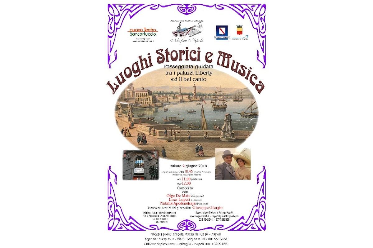 Luoghi Storici e Musica: un viaggio nella Napoli di un tempo,tra i Palazzi liberty ed il bel canto