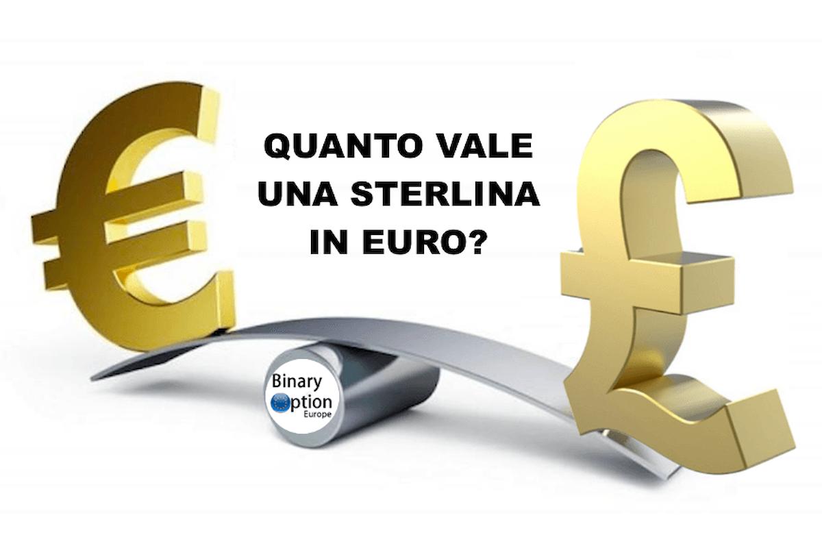 Quanto vale 1 sterlina in Euro oggi? Vuoi andare a lavorare e vivere a Londra o in UK? Scopri se conviene o è una bufala